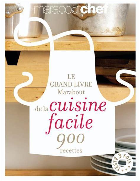 id馥 cuisine facile le grand livre marabout de la cuisine facile 900 recettes cultura