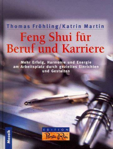 Feng Shui Karriere by Feng Shui F 252 R Beruf Und Karriere Dfsi