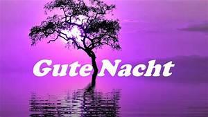 Schöne Gute Nacht Sprüche : gute nacht und liebe gr e von mir gr e die vom herzen kommen youtube ~ Udekor.club Haus und Dekorationen