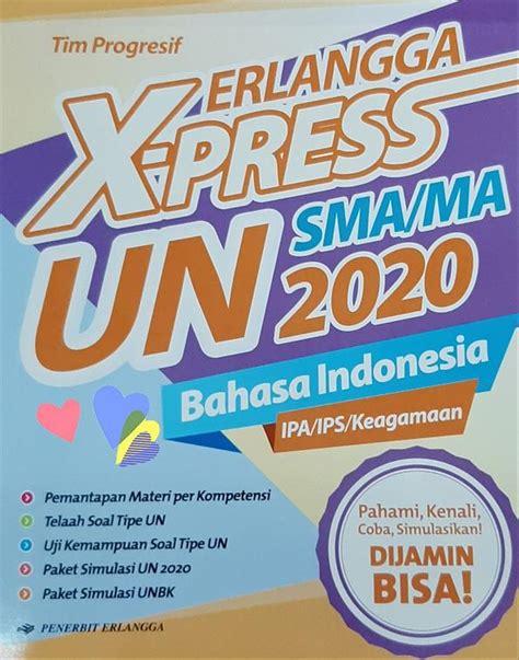 .belajar matematika sd/mi kelas 6 kurikulum 2013 semester 1 dan 2 revisi 2018 yang diterbitkan oleh. Kunci Jawaban Erlangga Xpress Un 2020 Bahasa Indonesia Smk ...