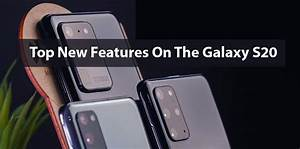 Top New Features On The Galaxy S20
