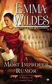 A Most Improper Rumour: Whispers of Scandal Book 2 by Emma ...