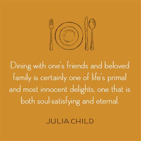 julia child quote dining   friends  beloved