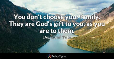 dont choose  family   gods gift