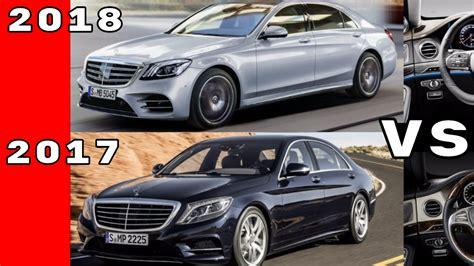 New S Class 2017 by 2018 Mercedes S Class Vs 2017 Mercedes S Class