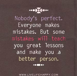 Nobody Is Perfect Möbel : nobody 39 s perfect everyone makes mistakes but some mistakes will teach you great lessons and ~ Bigdaddyawards.com Haus und Dekorationen