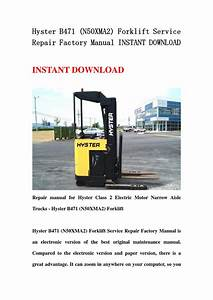Hyster B471  N50xma2  Forklift Service Repair Factory