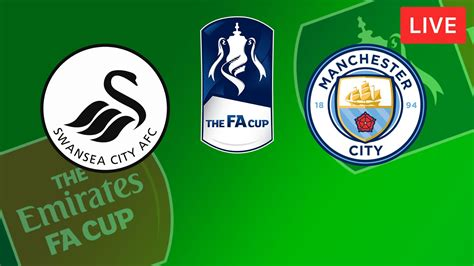 Live Streaming! Swansea City VS Manchester City - FA Cup [HD]