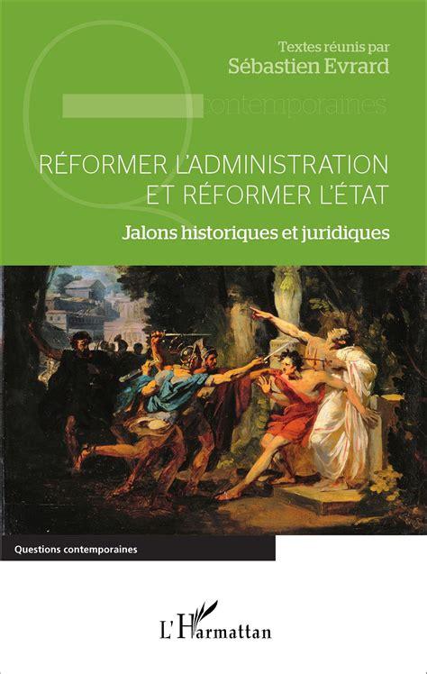reformer ladministration  reformer letat jalons