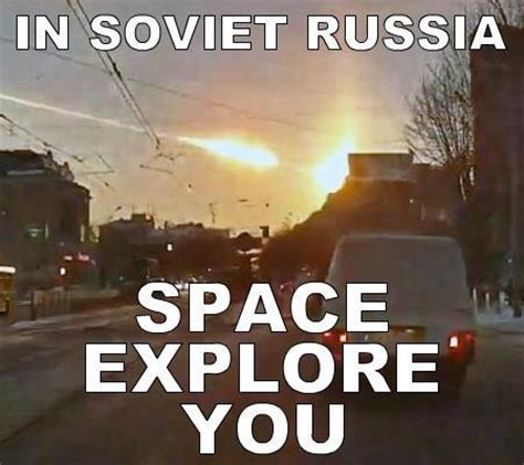 In Soviet Russia Memes - metal object crashes through seattle home real world news neowin forums