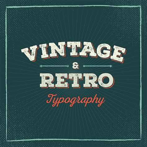 50 beautiful exles of vintage and retro typography learn