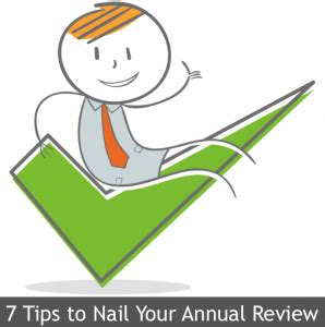 7 Tips To Nail Your Annual Review