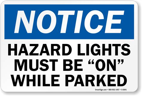 what lights are a safety hazard on the christmas tree hazard lights must be on while parked notice sign sku s 5841 mysafetysign