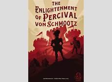 The Enlightenment of Percival von Schmootz — Adirondack