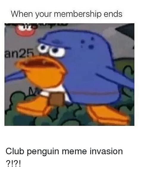 Club Penguin Memes - when your membership ends an club penguin meme invasion club meme on sizzle