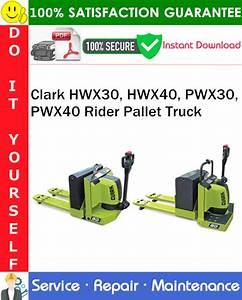 Clark Hwx30  Hwx40  Pwx30  Pwx40 Rider Pallet Truck