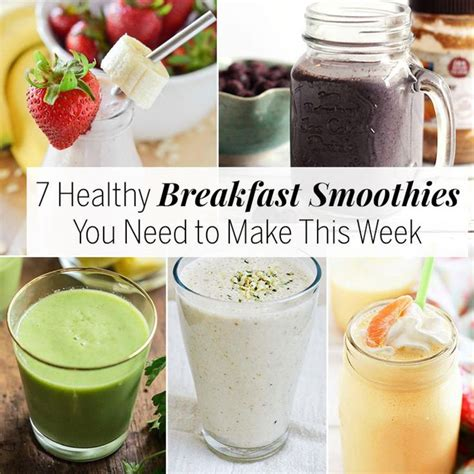 what do you need to make a smoothie 7 healthy breakfast smoothies you need to make this week breakfast smoothies