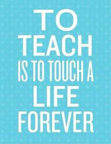 Quote About Teachers Touch Lives Forever