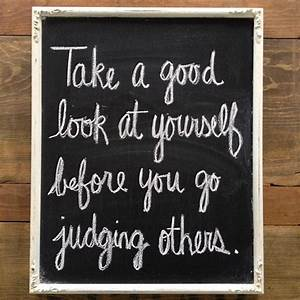 Look at Yourself Before Judging Others Quotes | Like Success