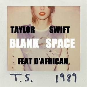 Blank Space Ft. Taylor Swift | D'AFRICAN