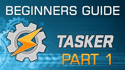 Beginners Guide To Android Tasker  Part 1 Of 3 Youtube