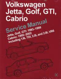 car repair manuals online free 1995 volkswagen golf iii electronic valve timing 1995 2002 vw cabrio 1993 1999 jetta golf gti original factory repair manual