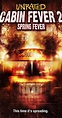 Watch Cabin Fever 2: Spring Fever Movie - uploadphoenix