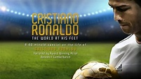 Cristiano Ronaldo: World at His Feet (2014) — The Movie ...