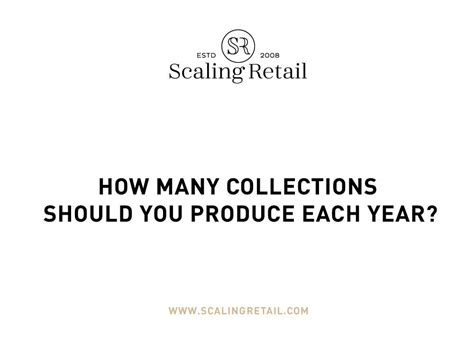 how many collections should you produce each year