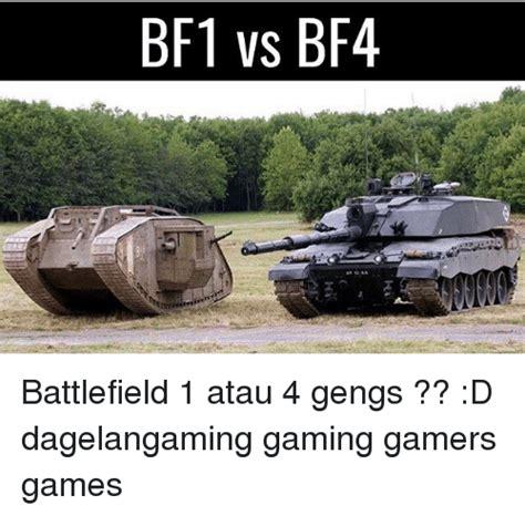 Battlefield 1 Memes - bf1 vs bf4 battlefield 1 atau 4 gengs d dagelangaming gaming gamers games meme on sizzle