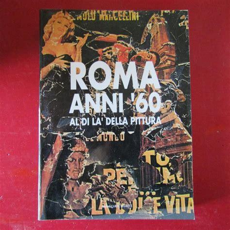 libreria pennasilico roma anni 60 al di l 224 della pittura da maurizio calvesi