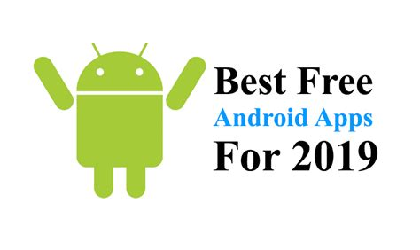 the best free android apps of 2019 10 best free android apps you should must try in 2019