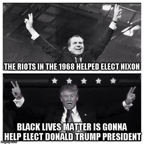 Nixon Memes - trump nixon imgflip