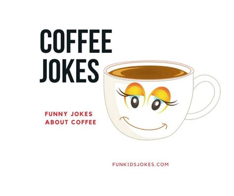 40 funny posts about coffee to jostle you awake. Coffee Jokes   Clean Coffee Jokes   Fun Kids Jokes