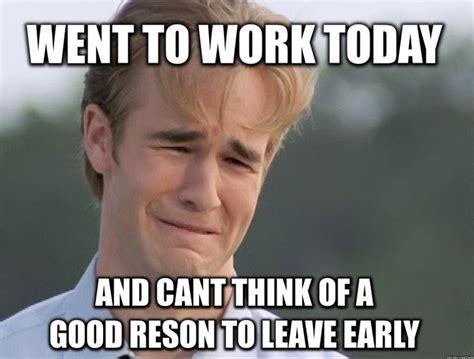 20 Leaving Work Meme For Wearied Employees