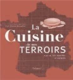 arte la cuisine des terroirs la cuisine de nos terroirs plus de 500 recettes et
