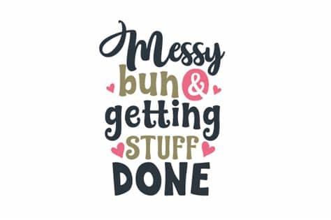 Отметок «нравится», 114 комментариев — jessica lowndes (@jessicalowndes) в instagram: Messy Bun & Getting Stuff Done (SVG Cut file) by Creative ...