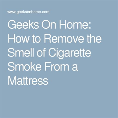 how to remove from a mattress geeks on home how to remove the smell of cigarette smoke