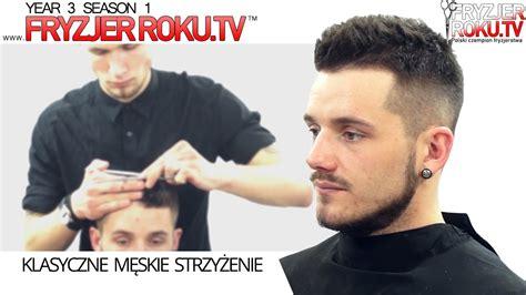 klasyczne meskie strzyzenie fryzjerrokutv youtube