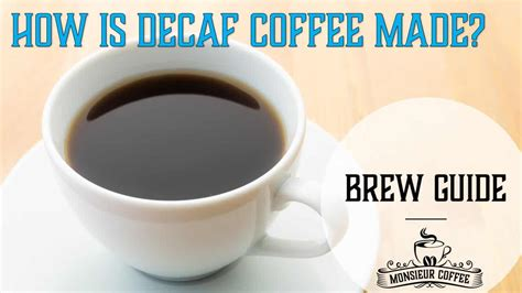 3.2 is it better to drink decaf coffee? How is decaf coffee made? All you need to know is here! - Monsieur Coffee