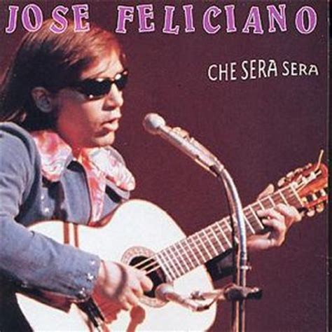 jose feliciano allmusic che sera sera jos 233 feliciano songs reviews credits
