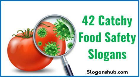 slogan cuisine 42 catchy food safety slogans slogans hub
