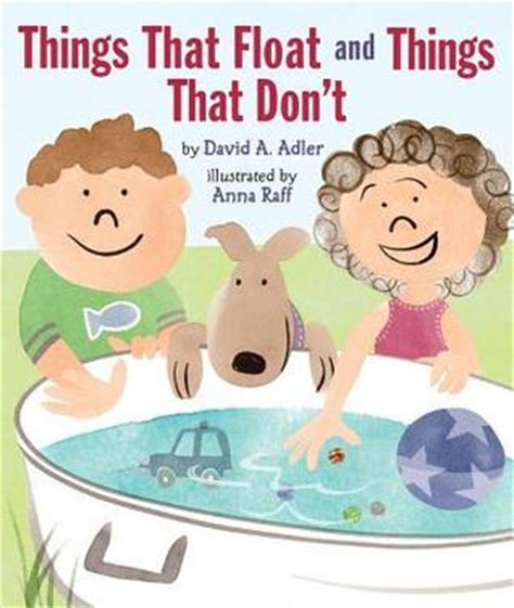 why do things sink or float things that float and things that don 39 t by david a adler
