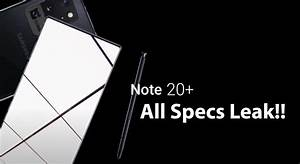 Galaxy Note 20  All Specs Leak