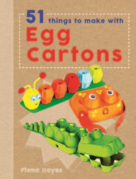 things you can make with eggs craft book review 51 things to make with egg cartons crafting a green world