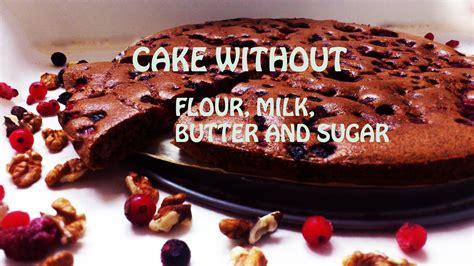 healthy cake  flourbutter milk  sugar