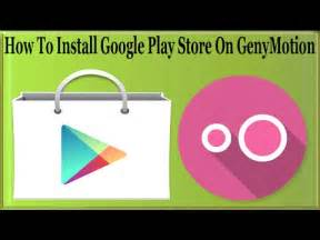 how to install play store on genymotion to apps and from playstore