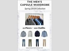 The Mens Capsule Wardrobe Spring 2018 Collection Classy