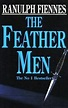 The Feather Men by Ranulph Fiennes — Reviews, Discussion ...