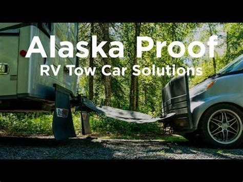 alaska proof our rv tow car solutions with the wynns alaska travel rv rving